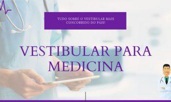 Tudo o que você precisa saber sobre o Vestibular para Medicina!