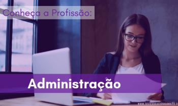 Administração – Conheça a profissão e o curso!
