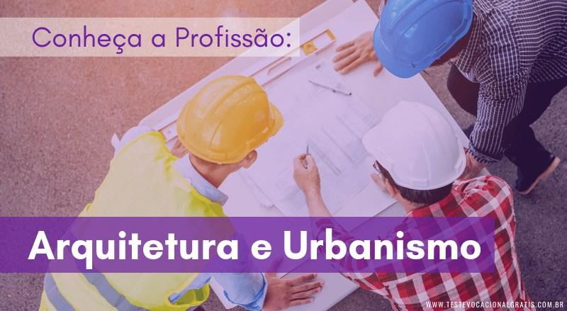 Conheça a profissão Arquitetura e Urbanismo